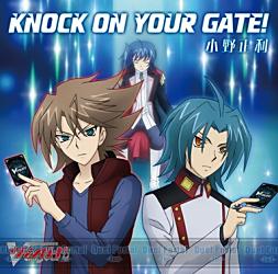 TVアニメ『カードファイト!! ヴァンガード レギオンメイト編』オープニング主題歌「KNOCK ON YOUR GATE!」